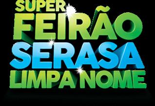 Super Feirão Serasa Limpa Nome